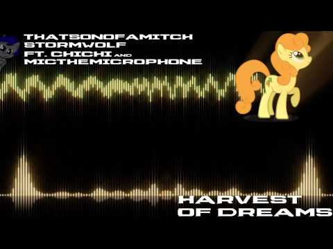 ThatSonofaMitch and StormWolf - Harvest Of Dreams (ft. Chichi and MictheMicrophone) (Lyrics)