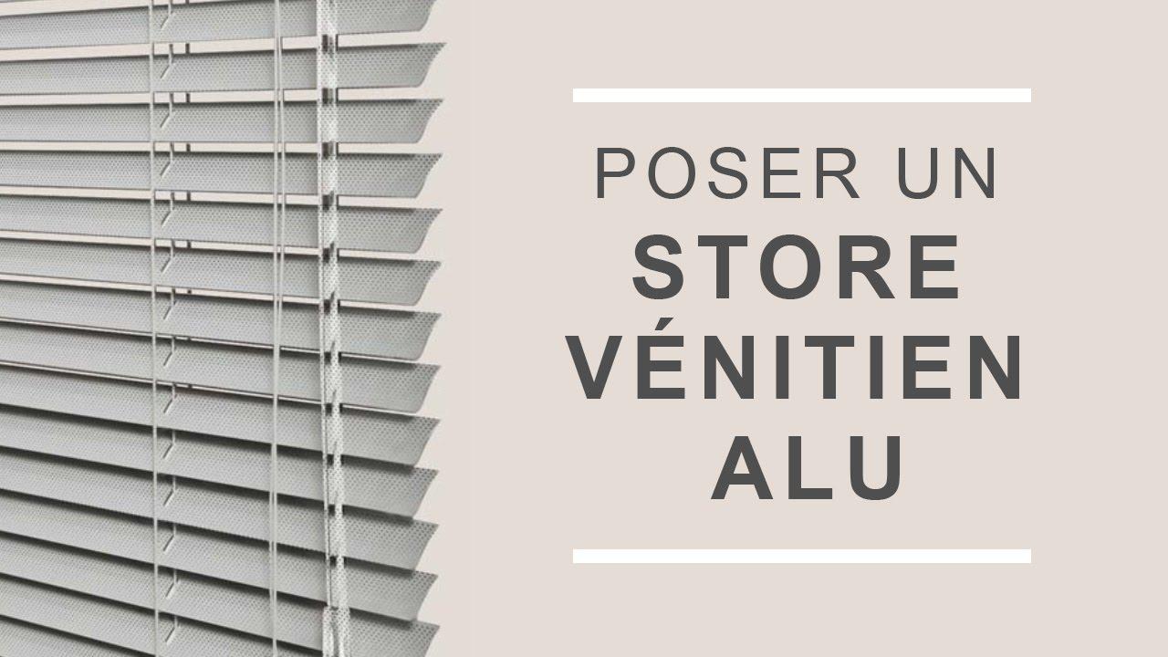 Comment Poser Un Store Venitien Aluminium Youtube