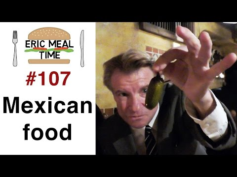Mexican Food Fiesta & Giveaway - Eric Meal Time #107