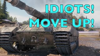 WOT - You Idiots!  Move UP! | World of Tanks