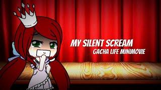 My Silent Scream (Gacha Life MiniMovie) // Jesline