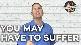 Should A Christian Ever Suffer?