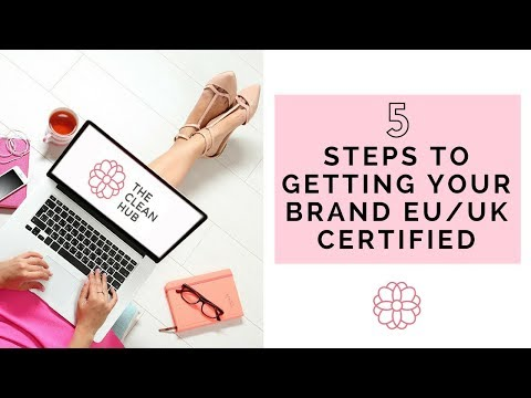 The 5 steps to getting your indie beauty brand EU/UK certified