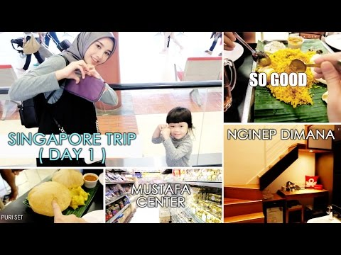SINGAPORE VLOG DAY 1 -  NGINEP DIMANA, MUSTAFA CENTER DAN MA