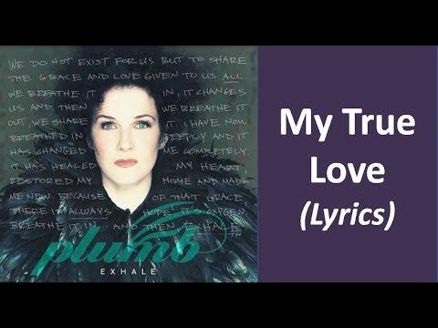 Plumb - My True Love (Lyrics)