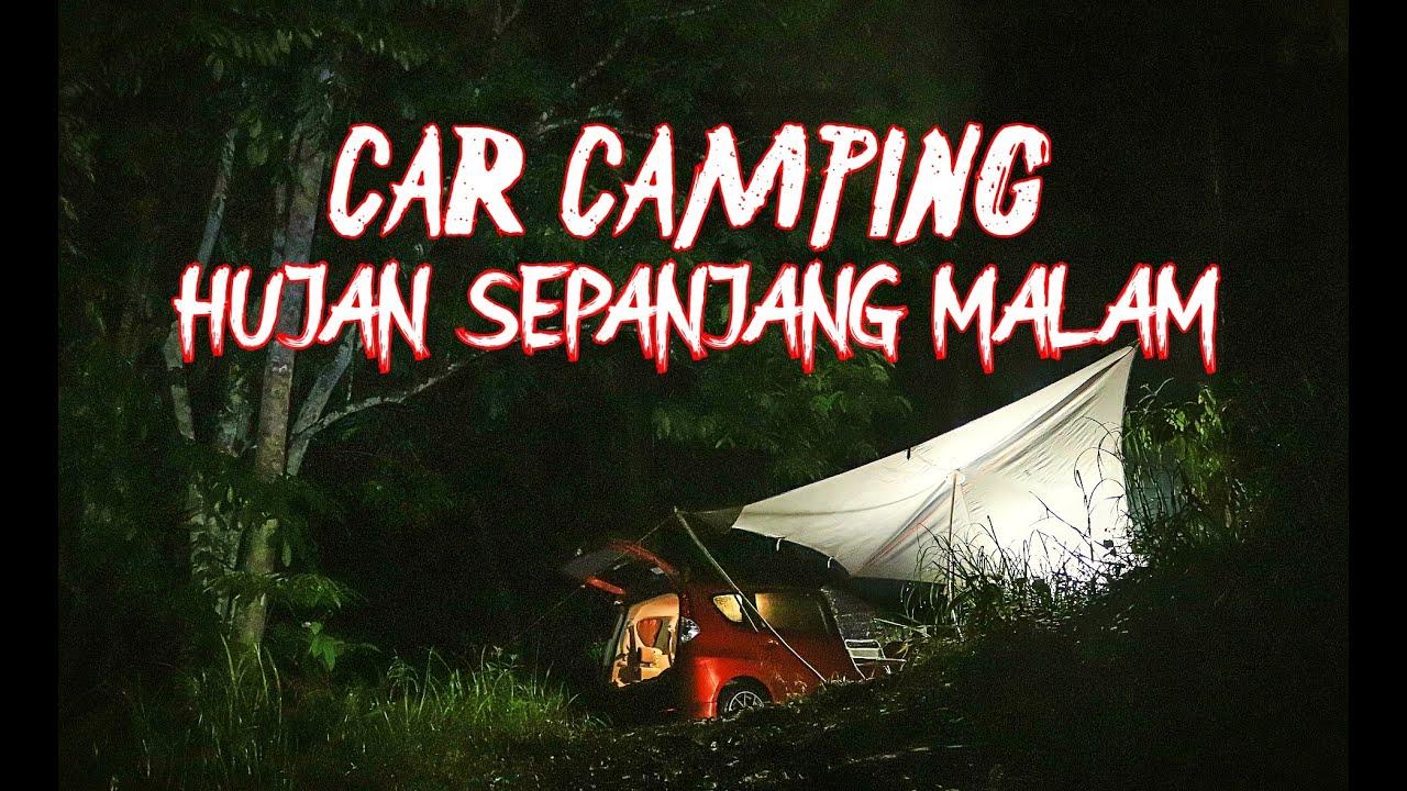 Car Camping ke Lokasi Sepi - Hujan Sepanjang Malam
