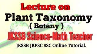Plant Taxonomy (Botany) for JKSSB Science-Math Teacher Exam 2018!