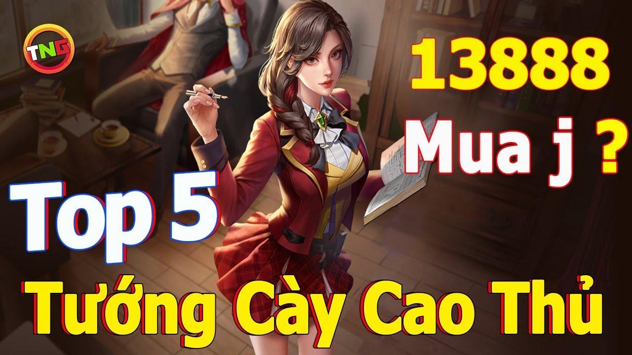Liên quân mobile Top 5 Tướng 13888 Vàng Mạnh Cày Rank Cao Thủ cuối mùa 12 Trải Nghiệm Game