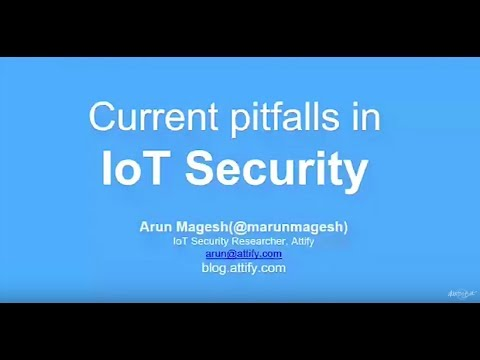 Arun Magesh on the current problems with IoT security- Global IoT DevFest With The Best 2017