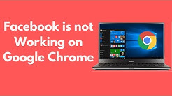 FIX Facebook is not Working on Google Chrome UPDATED