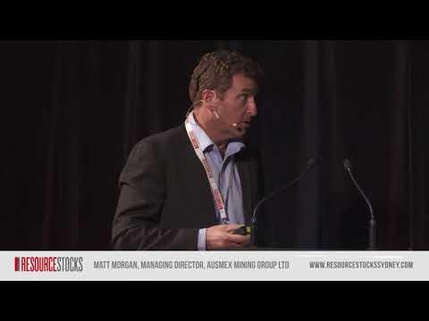 Matt Morgan, Managing Director, Ausmex Mining Group Limited - ResourceStocks Sydney 2018