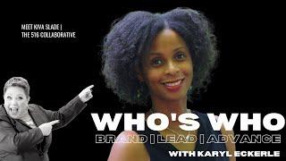 Who's Who w/Kiva Slade