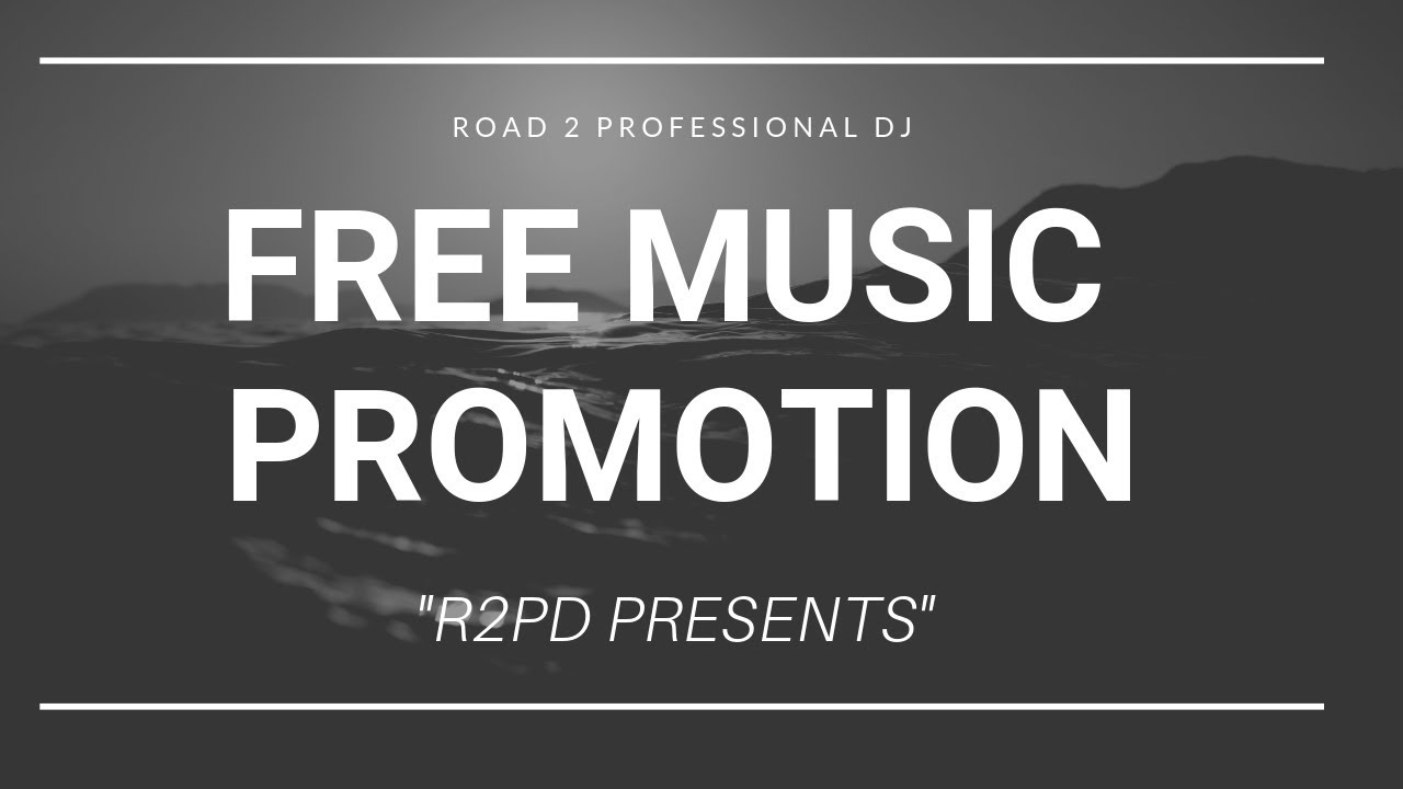 FREE MUSIC PROMOTION - (R2PD Presents)