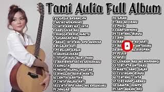 Download Tami Aulia Full Album | Tanpa Iklan