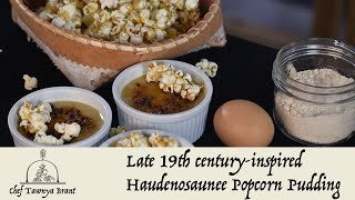 Mohawk Chef | Late 19th century-inspired Haudenosaunee Popcorn Pudding
