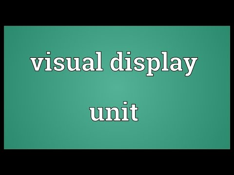 Visual display unit Meaning