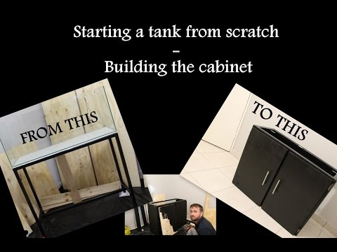 Starting a tank from scratch - DIY Cabinet build