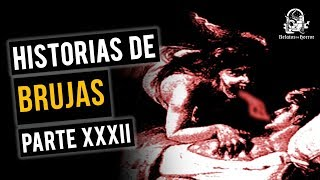 HISTORIAS DE BRUJAS XXXII (RECOPILACIÓN DE HISTORIAS DE TERROR)