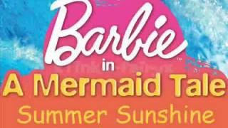 Barbie in A Mermaid Tale - Summer Sunshine (Movie Version) Lyrics