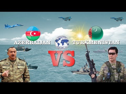 Turkmenistan VS Azerbaijan Military Power Comparison 2018