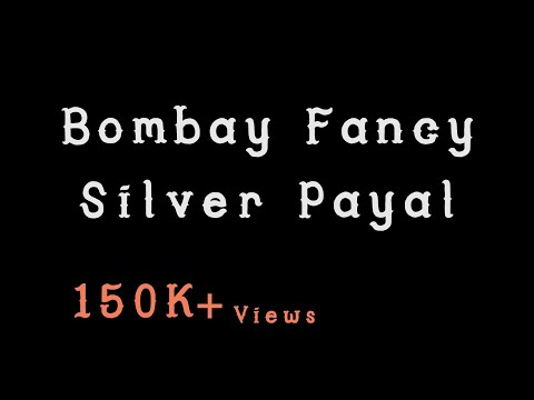 Bombay Fancy Payal | Silver Anklet | Silver Payal | Sangam Traders