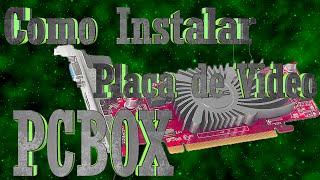 Como Instalar Placa de Video no PC ( Radeon HD 5450 )