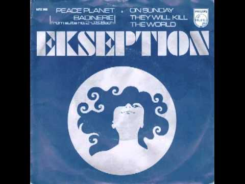 Ekseption Peace Planet (Badinerie From Suite No 2 In B Minor)