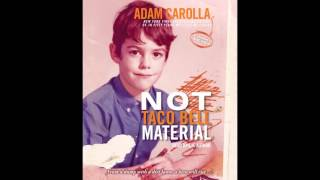 Not Taco Bell Material, written and read by Adam Carolla - audiobook excerpt
