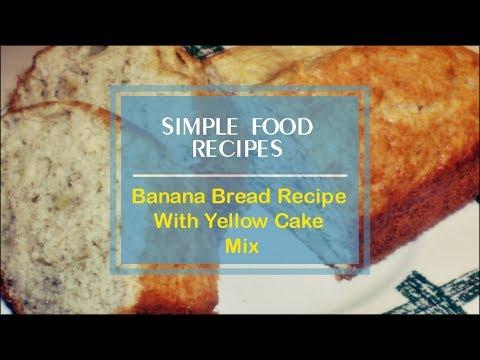 Banana Bread Recipe With Yellow Cake Mix