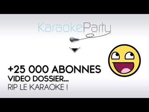 + 25 000 abonnés : vidéo dossier sur Karaoke Party ! ;P
