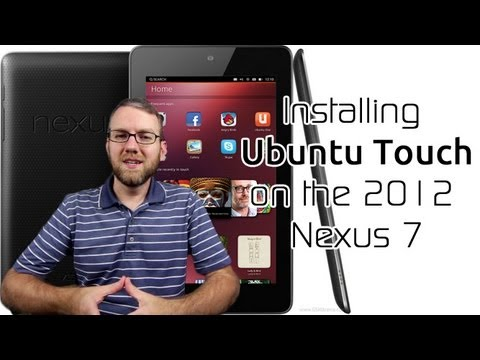 Installing Ubuntu Touch on the 2012 Nexus 7