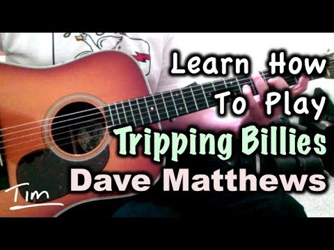 Dave Matthews Tripping Billies Chords And Tutorial Youtube