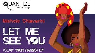 Michele Chiavarini - Let Me See You (Clap Your Hands)