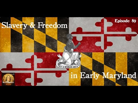 Slavery and Freedom in Early Maryland