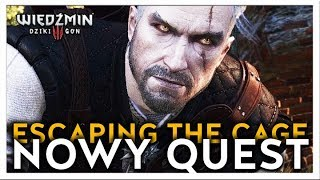 """NOWY QUEST!!  """"ESCAPING THE CAGE"""" WIEDŹMIN 3 DZIKI GON"""