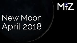 New Moon Weekend April 13th 14th & 15th, 2018 - True Sidereal Astrology