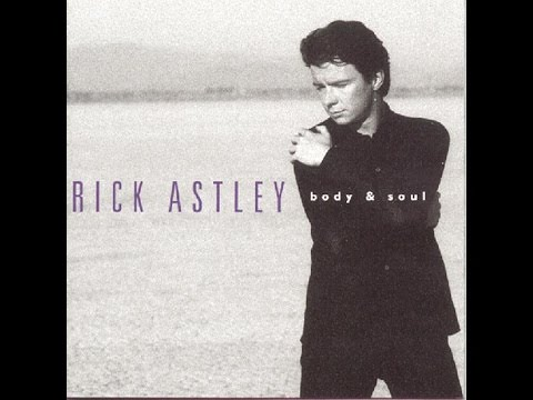 Rick Astley - Body & Soul (Full Album) (1993)