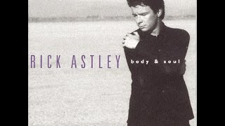 Watch Rick Astley Body And Soul video