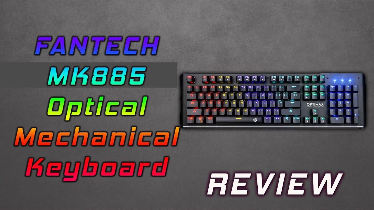 Fantech MK885 Optimax Optic Mechanical Keyboard Review