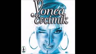 Yonca Evcimik - Gel De İçme  1994