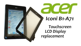 acer iconia b1 a71 touch screen glass digitizer lcd display battery replacement