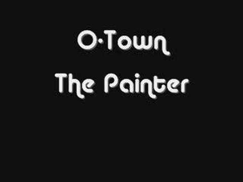The Painter - O-Town