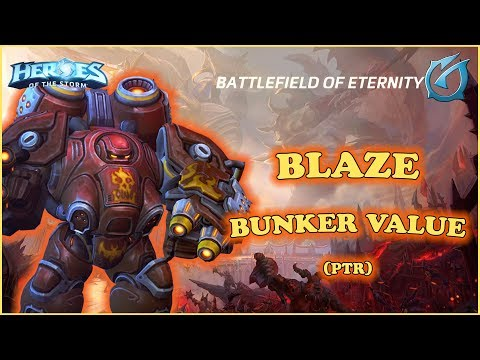 Grubby | Heroes of the Storm - Blaze - Bunker Value - PTR - Battlefield of Eternity