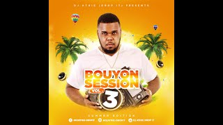 2021 BOUYON SESSION VOL.3 MIXED BY (DJ ATHIE-DROP IT) SUMMER EDITION