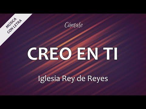 C0033 CREO EN TI - Rey de Reyes (Letras)