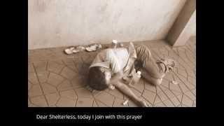 A prayer for the homeless (Micro Shelter- 1st House Santosha Village)