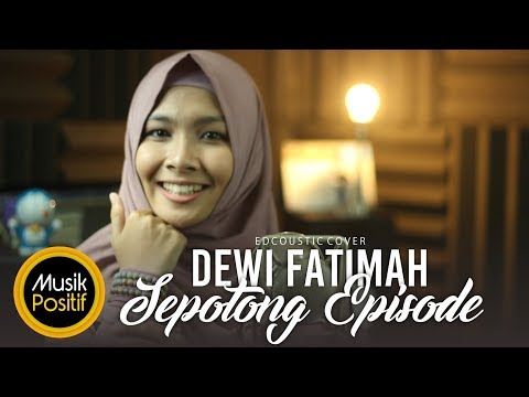 Dewi Fatimah - Sepotong Episode (Edcoustic Cover)