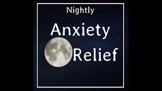 Nightly Anxiety Relief