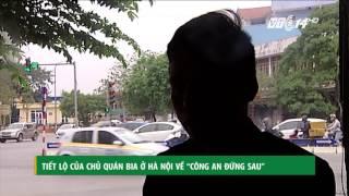 """(VTC14)_Tiết lộ của chủ quán bia ở Hà Nội về """"Công an đứng sau"""""""