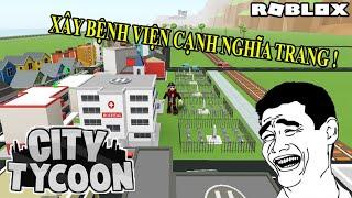 ROBLOX- Xây Thành Phố Siêu To, Đáng Sống Nhất Quả Đất | City Tycoon | Đô Lê